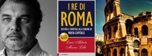 I Re di Roma, destra e sinistra agli ordini di mafia capitale.